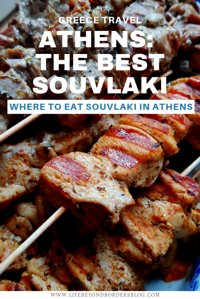 Athens - The Best Souvlaki - Life Beyond Borders
