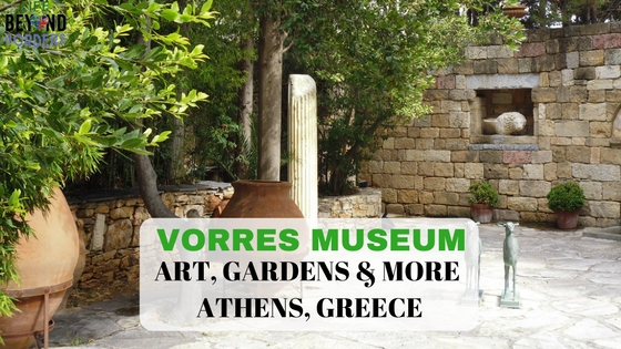 Come and explore Vorres Museum & Gardens - Athens, Greece with LifeBeyondBorders. It's a stunning place, and one you wouldn't know existed.