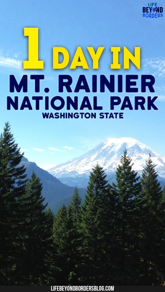 Spending one day in Mount Rainier National Park - a day trip from Seattle - Washington -United States - LifeBeyondBorders