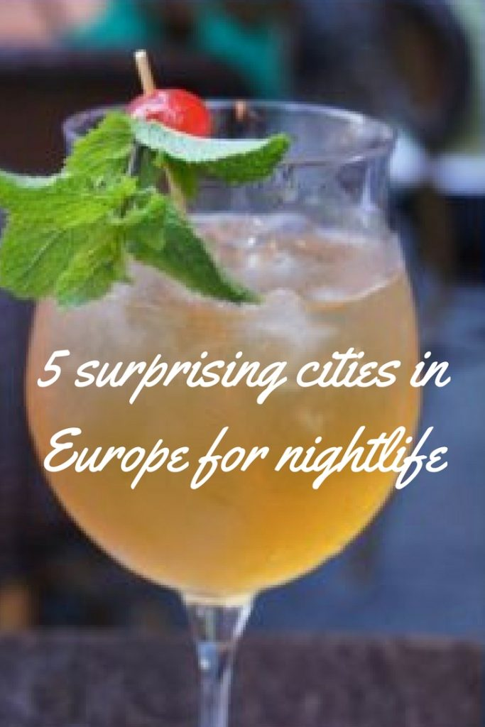 Surprising European Cities for Great Night life. Have you been to any of them?