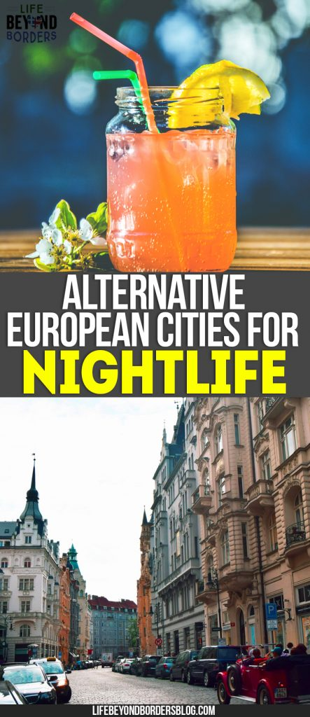 Best Alternative European Cities with Great Nightlife - have you been to any of them or have any recommendations of your own?