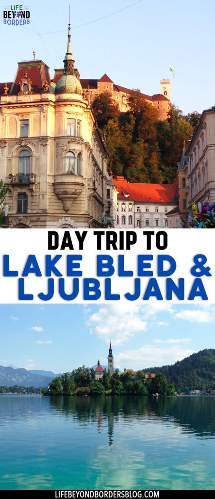 Day Trip to Lake Bled & Ljubljana - LifeBeyondBorders