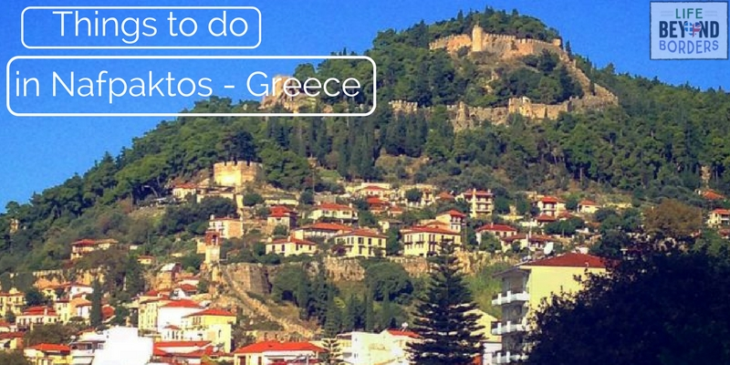Things to do in Nafpaktos - Greece. A beautiful destination in Greece's mainland.