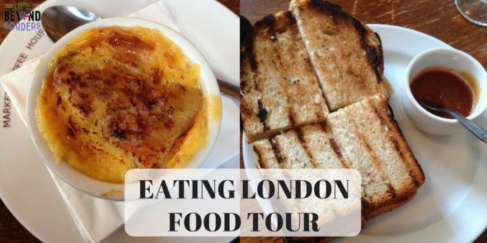 Eating London Food Tour - LifeBeyondBorders