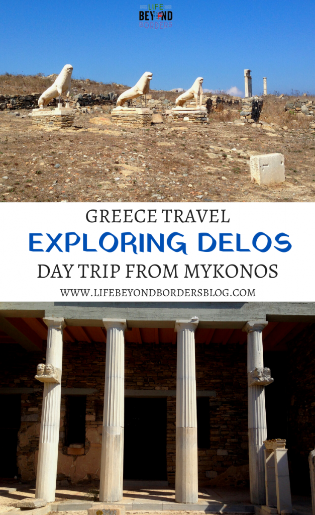 The Greek island of Delos - a day trip from Mykonos - Life Beyond Borders