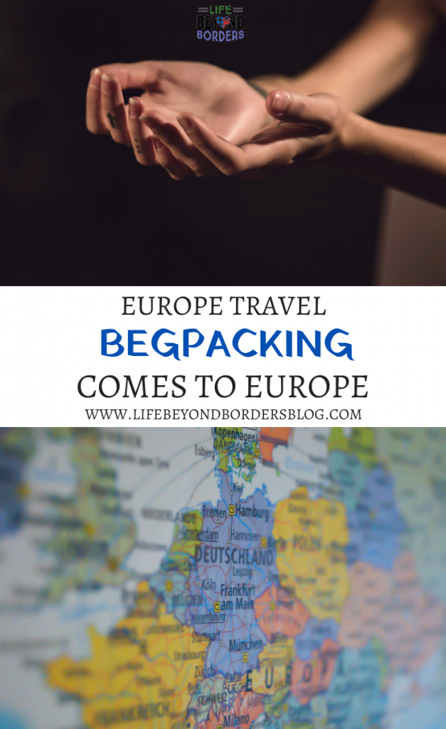 Begpacking in Europe - Life Beyond Borders