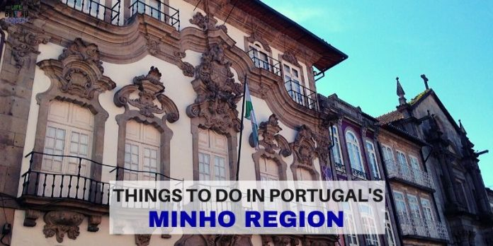Things to do in Portugal's Minho Region - Life Beyond Borders