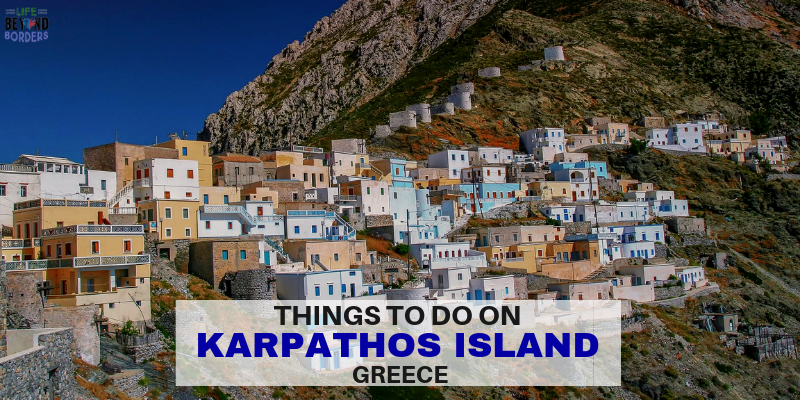 Things to do on Karpathos Island, Greece