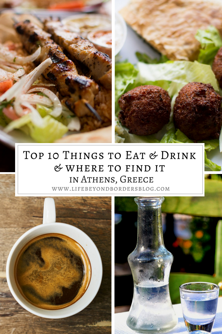 Top 10 Things to Eat & Drink in Athens and Where to find it - Greece - LifeBeyondBorders