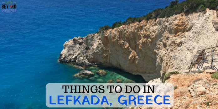 Things to do on the Greek island of Lefkada - LifeBeyondBorders