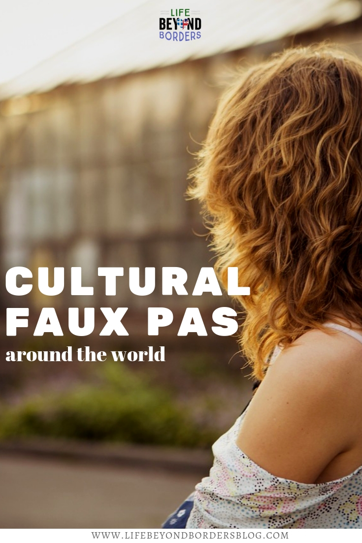 Cultural Faux Pas Around the World - Not covering up - Life Beyond Borders