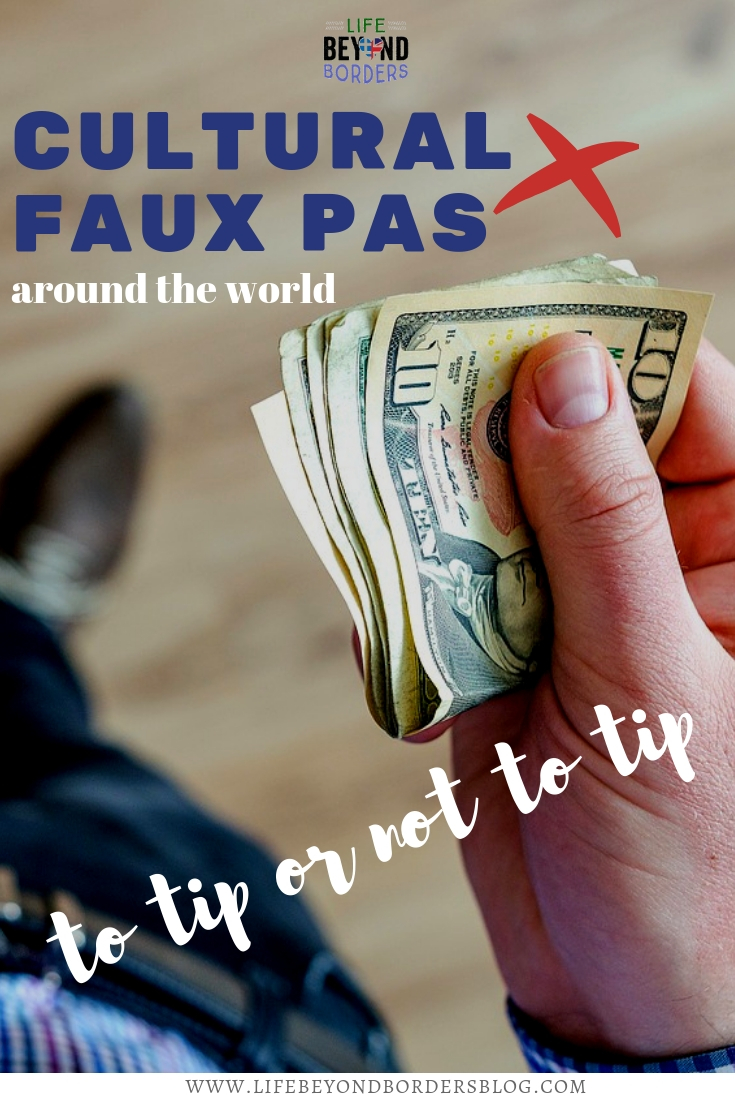 Cultural Faux Pas Around the World - Tip or not to tip