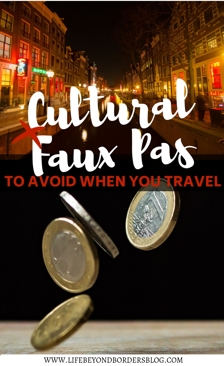 Cultural Faux Pas To Avoid When You Travel.