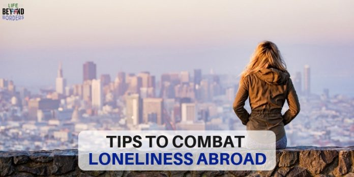 Tips to Combat Loneliness Abroad