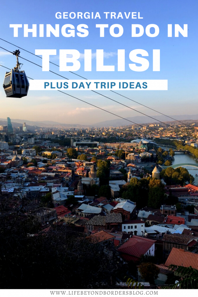 Georgia Travel - Things to to in Tbilisi plus Day Trip Ideas - LifeBeyondBorders