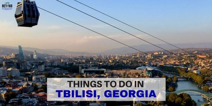 Things to do in Tbilisi Georgia - LifeBeyondBorders